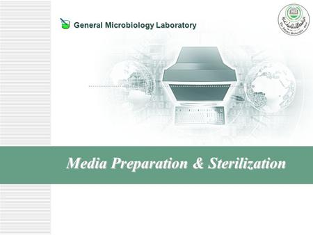 General Microbiology Laboratory Media Preparation & Sterilization.