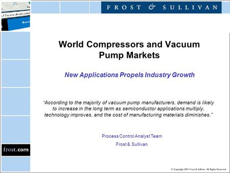 "World Compressors and Vacuum Pump Markets New Applications Propels Industry Growth ""According to the majority of vacuum pump manufacturers, demand is likely."
