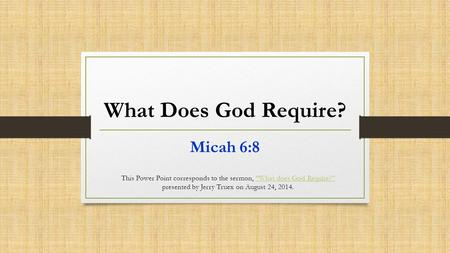 What Does God Require? Micah 6:8