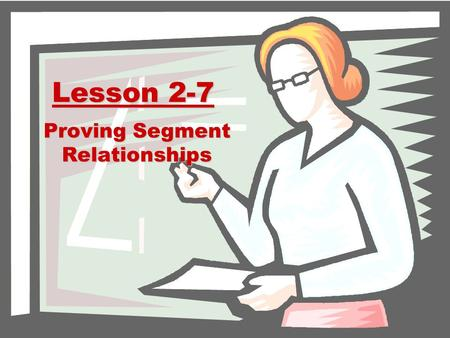 Lesson 2-7 Proving Segment Relationships. Ohio Content Standards: