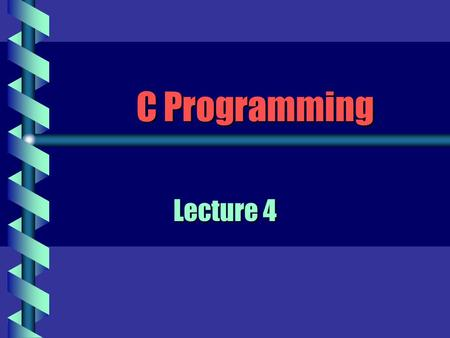C Programming Lecture 4. Tokens & Syntax b The compiler collects the characters of a program into tokens. Tokens make up the basic vocabulary of a computer.