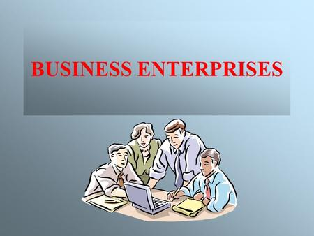 BUSINESS ENTERPRISES. TYPES OF BUSINESSES How many types of businesses do you know? JOINT-STOCK COMPANY DITTA INDIVIDUALE SOCIETA' DI PERSONE SOCIETA'