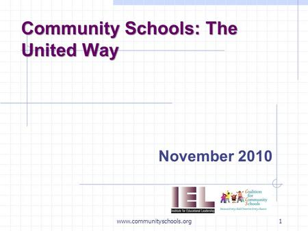 Www.communityschools.org1 Community Schools: The United Way November 2010.