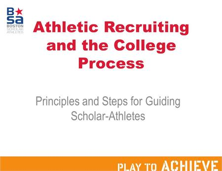 Athletic Recruiting and the College Process Principles and Steps for Guiding Scholar-Athletes.