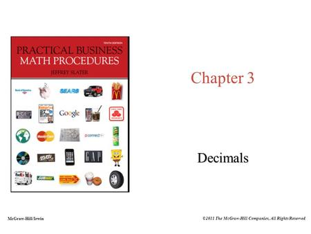 Chapter 3 Decimals McGraw-Hill/Irwin ©2011 The McGraw-Hill Companies, All Rights Reserved.