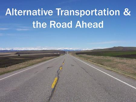 Alternative Transportation & the Road Ahead. State of Utah Fleet Vehicles.