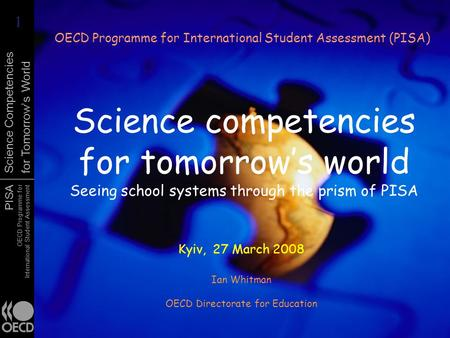 PISA OECD Programme for International Student Assessment Science Competencies for Tomorrow's World Science competencies for tomorrow's world Seeing school.
