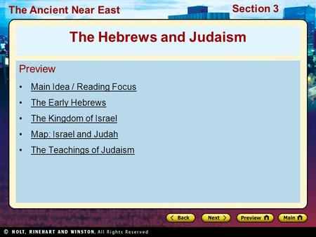 The Ancient Near East Section 3 Preview Main Idea / Reading Focus The Early Hebrews The Kingdom of Israel Map: Israel and Judah The Teachings of Judaism.