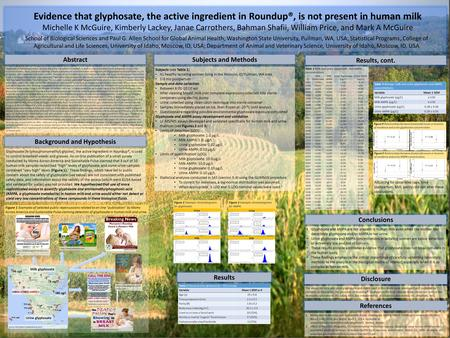 Evidence that glyphosate, the active ingredient in Roundup®, is not present in human milk Michelle K McGuire, Kimberly Lackey, Janae Carrothers, Bahman.