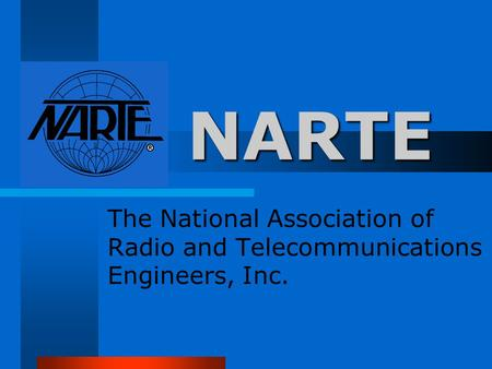 N NN NARTE The National Association of Radio and Telecommunications Engineers, Inc.