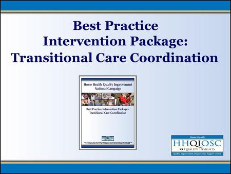 Best Practice Intervention Package: Transitional Care Coordination.