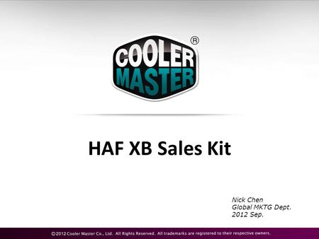 HAF XB Sales Kit Nick Chen Global MKTG Dept. 2012 Sep.