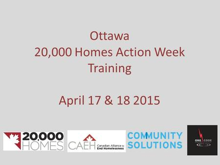 Ottawa 20,000 Homes Action Week Training April 17 & 18 2015.