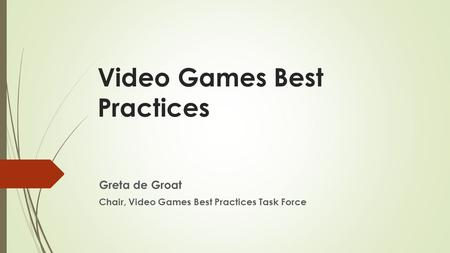Video Games Best Practices