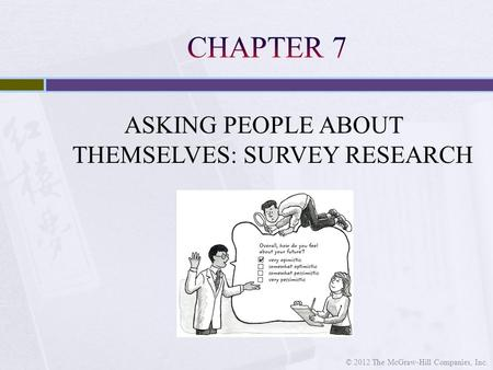 ASKING PEOPLE ABOUT THEMSELVES: SURVEY RESEARCH © 2012 The McGraw-Hill Companies, Inc.