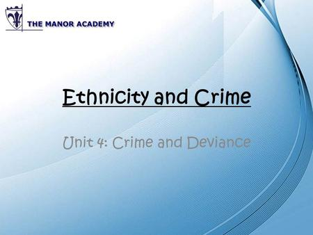 Ethnicity and Crime Unit 4: Crime and Deviance. Predictions Which ethnic group do you think is most likely to be stopped and searched by the police? Which.