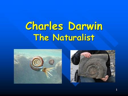 1 Charles Darwin The Naturalist. 2 Charles Darwin Born Feb. 12, 1809 Born Feb. 12, 1809 Joined Crew of HMS Beagle, 1831 Joined Crew of HMS Beagle, 1831.