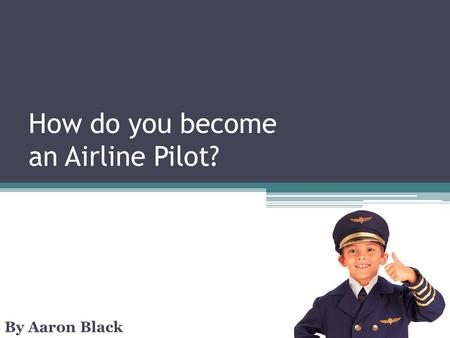 How do you become an Airline Pilot?
