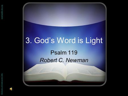 3. God's Word is Light Psalm 119 Robert C. Newman Abstracts of Powerpoint Talks - newmanlib.ibri.org -newmanlib.ibri.org.