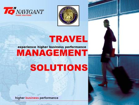 TRAVEL MANAGEMENT SOLUTIONS experience higher business performance higher business performance.