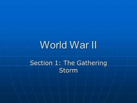 World War II Section 1: The Gathering Storm. Stalin's Totalitarian State Stalin came to power after Lenin's death in 1924 Stalin came to power after Lenin's.