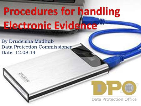 By Drudeisha Madhub Data Protection Commissioner Date: 12.08.14.