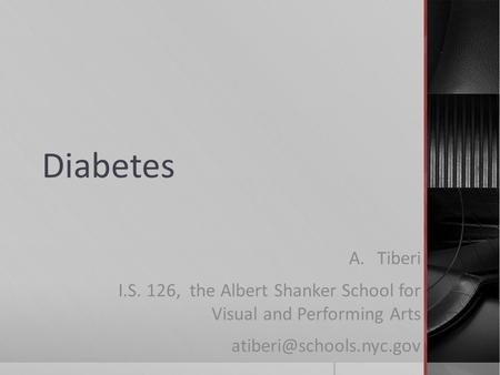 Diabetes A.Tiberi I.S. 126, the Albert Shanker School for Visual and Performing Arts
