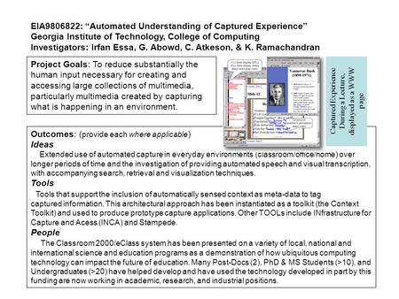 "EIA9806822: ""Automated Understanding of Captured Experience"" Georgia Institute of Technology, College of Computing Investigators: Irfan Essa, G. Abowd,"