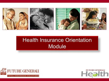 Future Generali Health Health Insurance Orientation Module.