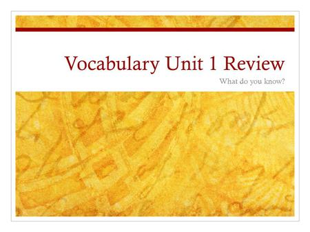 Vocabulary Unit 1 Review