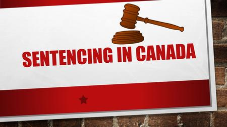 SENTENCING IN CANADA. SENTENCES Sentence: a punishment imposed on a person convicted of committing a crime (A PENALTY, DISPOSITION OR A SANCTION) Once.