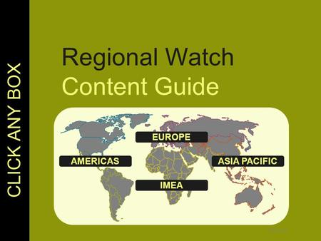 © Lloyd's Regional Watch Content Guide CLICK ANY BOX AMERICAS IMEA EUROPE ASIA PACIFIC.