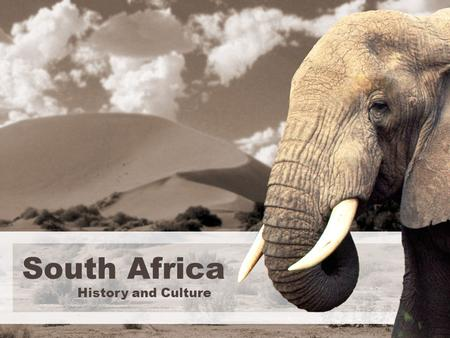 South Africa History and Culture. FACTS ABOUT SOUTH AFRICA The Republic of South Africa takes up an area of 1, 221, 037 square kilometers, equal to the.
