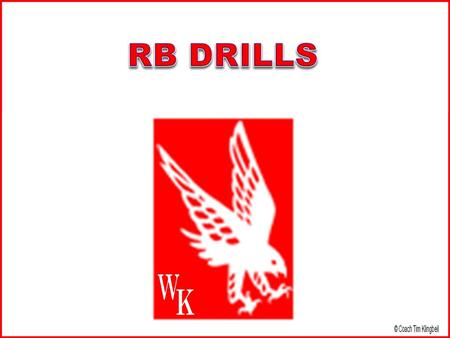 RB Drill Library RB Drills 1.RB Balance Drill 2.Bag Cut & React Drill 3.RB Bags & Spin Drill 4.Circle Tire Drill 5.Circle Tire Drill Expanded 6.Loop the.
