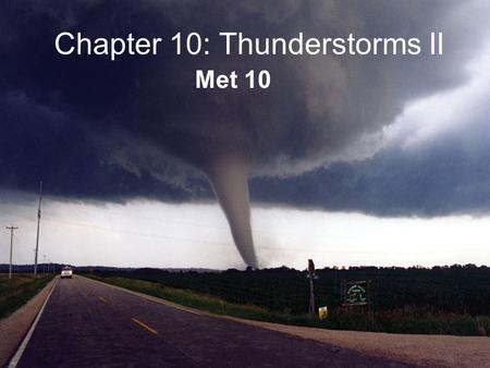 Chapter 10: Thunderstorms II Met 10. A downburst is a downdraft that spreads out horizontally from the base of a thunderstorm. A downburst with winds.