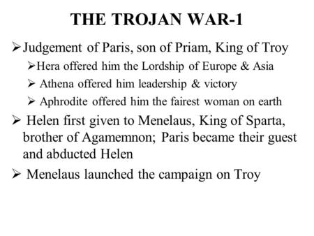 THE TROJAN WAR-1 Judgement of Paris, son of Priam, King of Troy