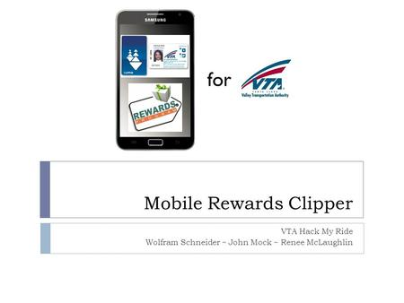 Mobile Rewards Clipper VTA Hack My Ride Wolfram Schneider ~ John Mock ~ Renee McLaughlin for.