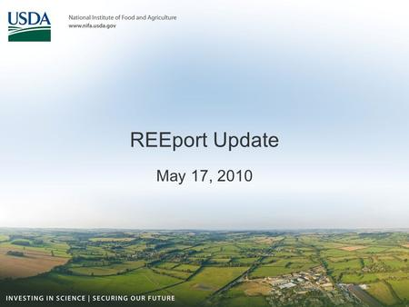 REEport Update May 17, 2010. What is REEport? NIFA's grant and formula project reporting system, building on and replacing the existing CRIS web forms.