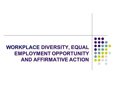 affirmative action an equal opportunity for the minorities Affirmative action equal employment opportunity: the college's equal employment opportunity and affirmative action policy incorporates required practices under federal and state law and establishes its longstanding commitment to the ideals of fairness including minorities, women.