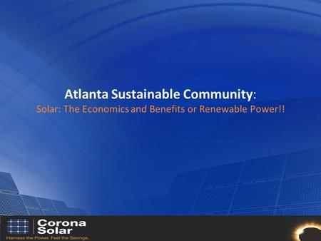 Atlanta Sustainable Community: Solar: The Economics and Benefits or Renewable Power!!