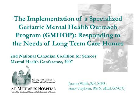 Disclosure The Implementation of a Specialized Geriatric Mental Health Outreach Program (GMHOP): Responding to the Needs of Long Term Care Homes Joanne.