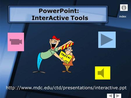 PowerPoint: InterActive Tools InterActive Tools index