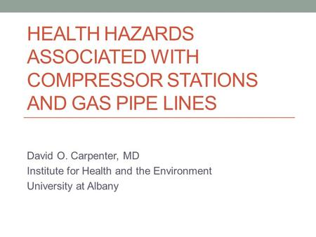 Health Hazards Associated with Compressor stations and gas pipe lines
