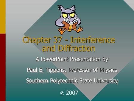 Chapter 37 - Interference and Diffraction