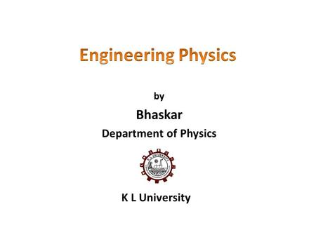 By Bhaskar Department of Physics K L University. Lecture 2 (28 July) Interference.