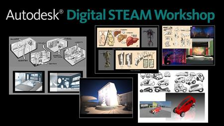 "Agenda  Why ""re-imagine"" your classroom? – Framing The Challenges  Digital STEAM Overview Presentation  Live Tour of the Digital STEAM Workshop Web."