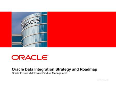 Agenda Introduction to Oracle Data Integration
