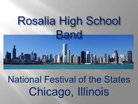 National Festival of the States Chicago, Illinois Rosalia High School Band.