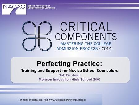 Perfecting Practice: Training and Support for Novice School Counselors Bob Bardwell Monson Innovation High School (MA)