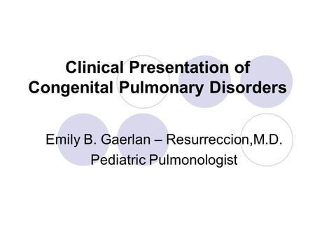 Clinical Presentation of Congenital Pulmonary Disorders